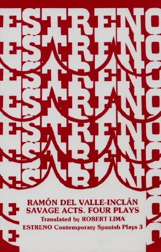 Savage Acts: Four Plays (Estreno: Contemporary Spanish: Valle-Inclan, Ramon Del