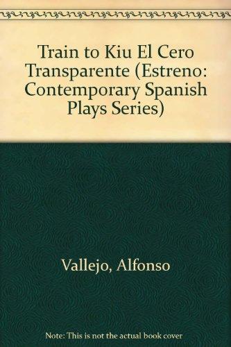 9780963121288: Train to Kiu El Cero Transparente