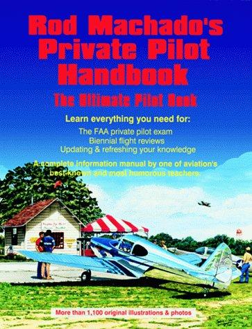 9780963122995: Rod Machado's Private Pilot Handbook: The Ultimate Private Pilot Book