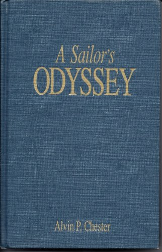A Sailor's Odyssey: At Peace and at War 1935-1945: Chester, Alvin P.