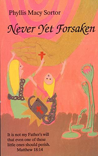 9780963124036: Never yet forsaken