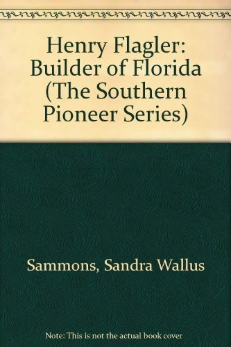 9780963124135: Henry Flagler: Builder of Florida (The Southern Pioneer Series)
