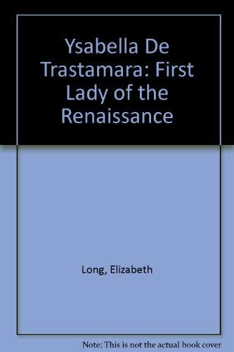 9780963124463: Ysabella De Trastamara: First Lady of the Renaissance