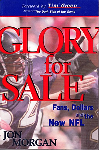 9780963124654: Glory for Sale: Fans, Dollars and the New NFL