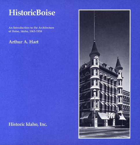 9780963125828: Historic Boise : An Introduction to the Architecture of Boise, Idaho, 1863-1938