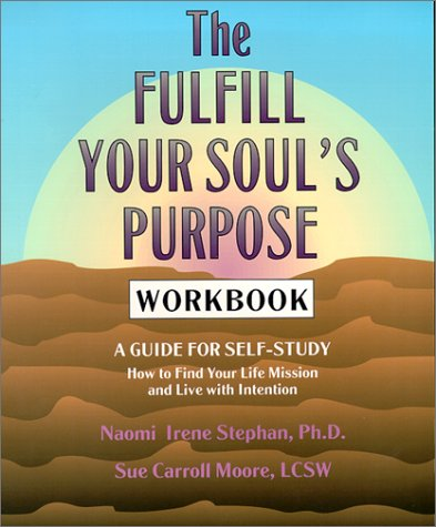 9780963126283: The Fulfill Your Soul's Purpose Workbook: A Guide for Self-Study
