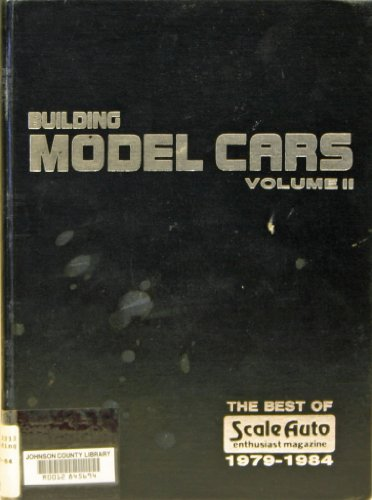 9780963127938: Building Model Cars, Vol. 2 1979-1984: The Best of Scale Auto Enthusiast Magazine/P29