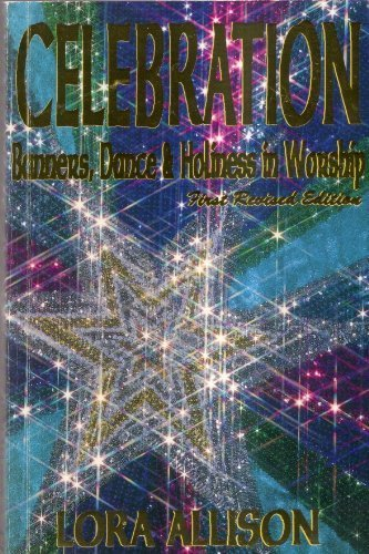 9780963128423: Celebration: Banners, Dance & Holiness in Worship