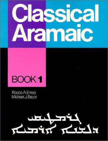9780963129215: Classical Aramaic: Book 1