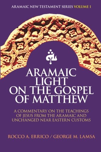 9780963129260: Aramaic Light on the Gospel of Matthew (Aramaic New Testament Series) (Volume 1)