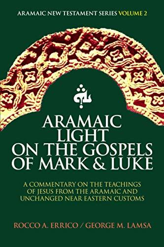 9780963129277: Aramaic Light on the Gospels of Mark and Luke
