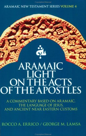 9780963129291: Aramaic Light on the Acts of the Apostles