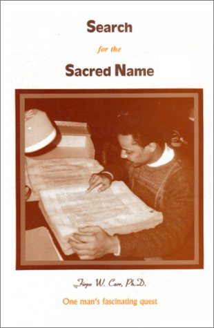 Search for the Sacred Name (0963129333) by Firpo W. Carr