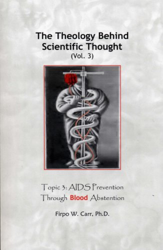 The Theology Behind Scientific Thought (Vol. 3) (0963129384) by Firpo W. Carr; Ph.D.