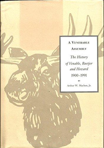 A Venerable Assembly: The History of Venable,: Machen, Arthur