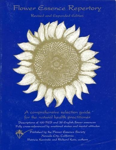9780963130600: Flower Essence Repertory: A Comprehensive Selection Guide for the Natural Health Practitioner- Descriptions of 100 Fes and 39 English Flower Essences, Fully Cross-referenced by Emotional States (Revised and Expanded Edition)