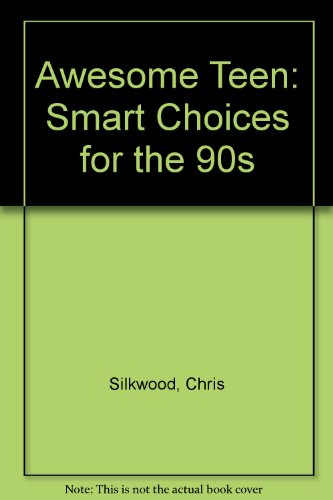9780963131805: Awesome Teen: Smart Choices for the 90s