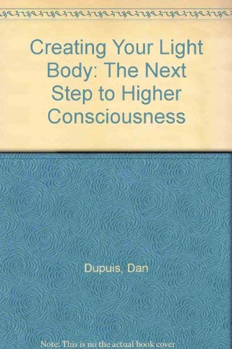 9780963134189: Creating Your Light Body: The Next Step to Higher Consciousness