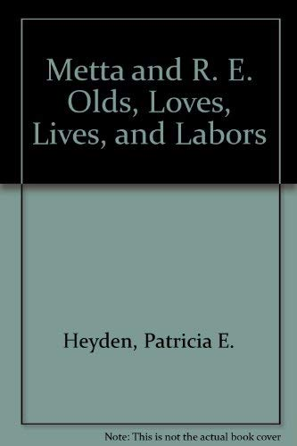 Metta and R. E. Olds Loves Lives: Heyden Patricia E.
