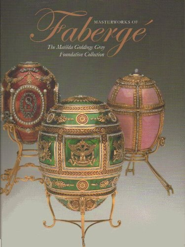 Masterworks of Faberge: The Matilda Geddings Gray Foundation Collection: Keefe, John Webster