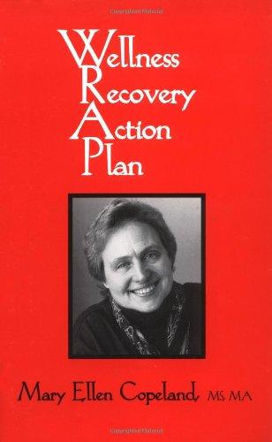 Wellness Recovery Action Plan: Mary Ellen Copeland
