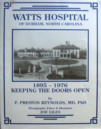 Watts Hospital of Durham, North Carolina, 1895-1976: Keeping the Doors Open: Reynolds, P. Preston