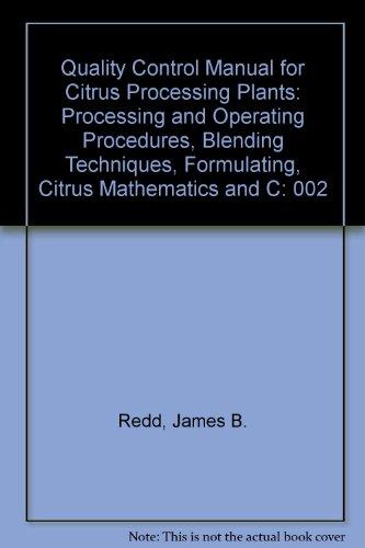 9780963139702: 002: Quality Control Manual for Citrus Processing Plants: Processing and Operating Procedures, Blending Techniques, Formulating, Citrus Mathematics and C