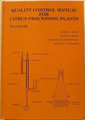 9780963139740: Quality Control Manual for Citrus Processing Plants: Flavor : General, Systems, Important Volatiles, Shelf-Life, Specialty and By-Products, ... the Processed Product, Miscellaneous conve: 3