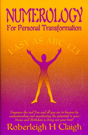 Numerology for Personal Transformation: Claigh, Roberleigh