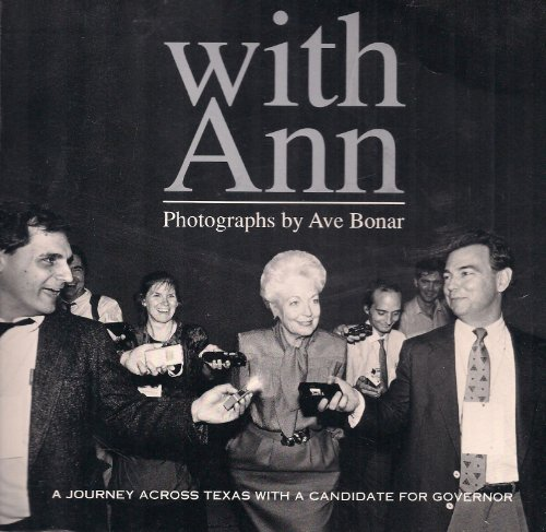 9780963141606: With Ann: A Journey Across Texas With a Candidate for Governor