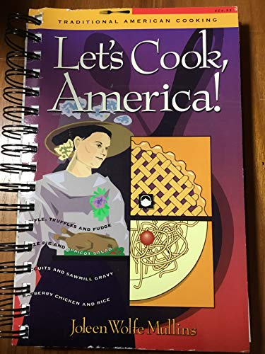 Let's Cook, America: Traditional American Cooking: Joleen W. Mullins