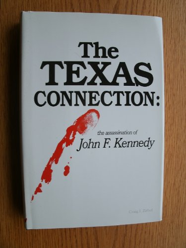 THE TEXAS CONNECTION The Assassination of President John F. Kennedy