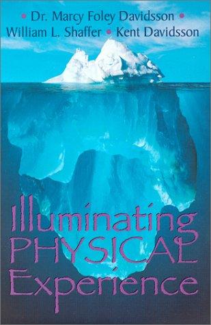 Illuminating Physical Experience: Davidsson, Marcy Foley;