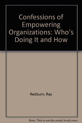 9780963146106: Confessions of Empowering Organizations: Who's Doing It and How