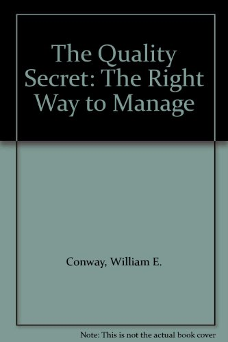 9780963146434: The Quality Secret: The Right Way to Manage