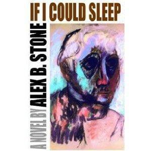 If I Could Sleep: Stone, Alex B.