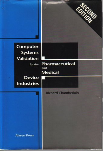 Computer Systems Validation for the Pharmaceutical and Medical Device Industries (0963148907) by Chamberlain, Richard