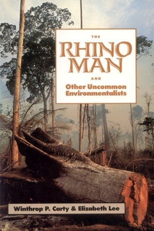 9780963150905: The Rhino Man and Other Uncommon Environmentalists: Portraits of Global 500