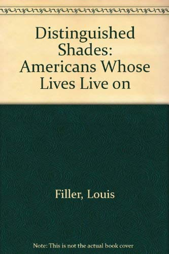 9780963152701: Distinguished Shades: Americans Whose Lives Live on
