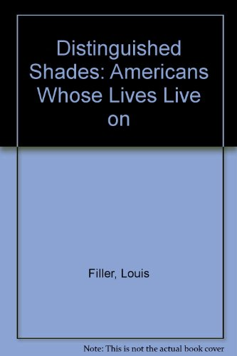 9780963152718: Distinguished Shades: Americans Whose Lives Live on