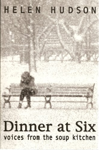9780963153715: Dinner at six: Voices from the soup kitchen / by Helen Hudson