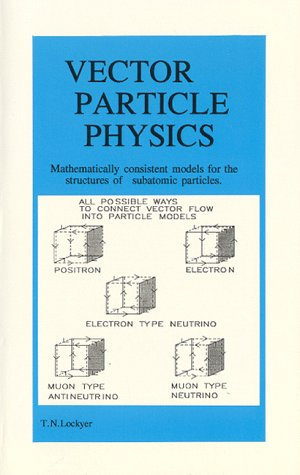 Vector Particle Physics: Lockyer, T. N.