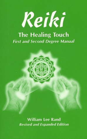 9780963156709: Reiki: The Healing Touch- First and Second Degree Manual, Revised and Expanded Edition