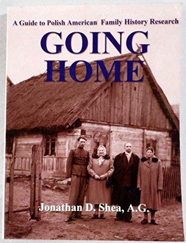 Going Home : A Guide to Polish-American: Jonathan D. Shea