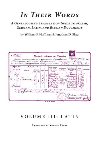 9780963157980: In Their Words : A Genealogist's Translation Guide to Polish, German, Latin, and Russian Documents - Volume 3 : Latin