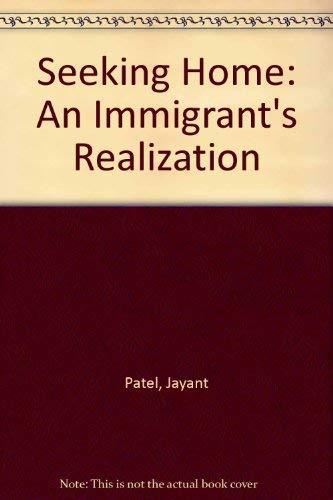 Seeking Home: An Immigrant's Realization: Jayant Patel (Debroah