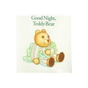 9780963159113: Good Night, Teddy Bear