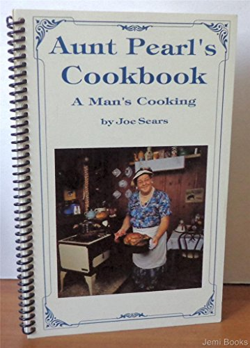 Aunt Pearl's Cookbook - a Man's Cooking