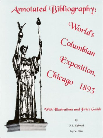 Annotated Bibliography: World's Columbian Exposition, Chicago 1893: Dybwad, G. L.,