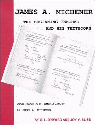 James A. Michener: The Beginning Teacher and: Dybwad, G. L.;Michener,
